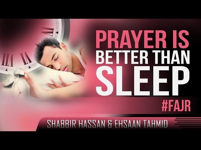 Prayer Is Better Than Sleep ᴴᴰ ┇ #Fajr - Spoken Word ┇ by Shabbir & Ehsaan ┇ TDR Production ┇