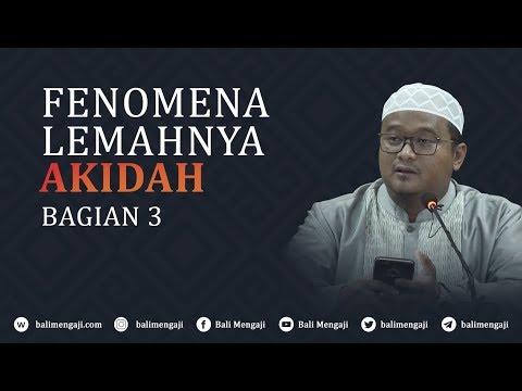Fenomena Lemahnya Akidah, Bagian 3 - Ustadz Hamzah Saifullah