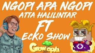 ATTA HALILINTAR - NGOPI APA NGOPI FT. ECKO SHOW [ VERSI GROWTOPIA ] || GROWTOPIA INDONESIA