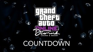 GTA ONLINE The Diamond Casino & Resort DLC Countdown!