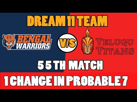 BEN VS HYD VS BEN 55TH  KABBADI MATCH DREAM 11TEAM 9TH NOV BENGAL WARRIERS VS telugu titans
