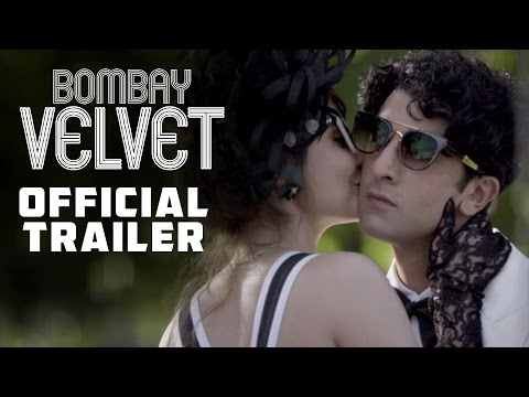 Bombay Velvet | Official Theatrical Trailer | Ranbir Kapoor | Anushka Sharma