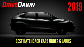 Best Hatchback Cars Under 6 Lakhs In India 2019