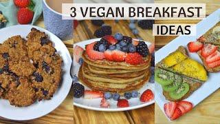 HEALTHY VEGAN BREAKFAST IDEAS - Quick & Easy