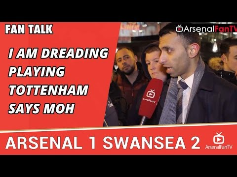 I am Dreading Playing Tottenham says Moh | Arsenal 1 Swansea 2