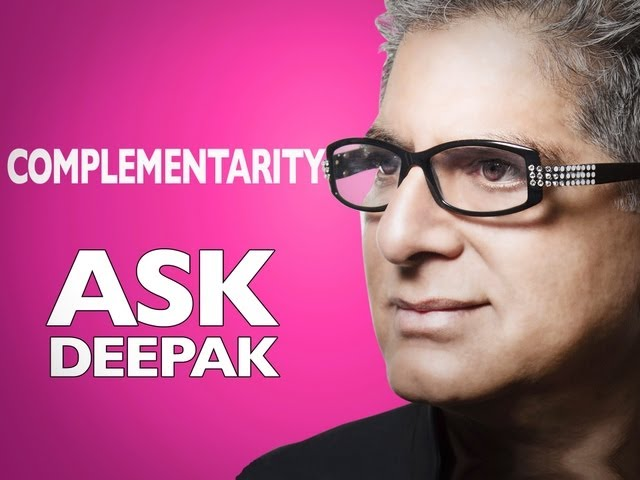 What is Complementarity? (with Menas Kafatos) | Ask Deepak Chopra!