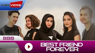BBB - Best Friend Forever | Official Video