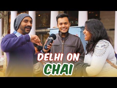 Delhi On Chai #BeingIndian