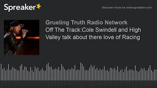 Off The Track:Cole Swindell and High Valley talk about there love of Racing