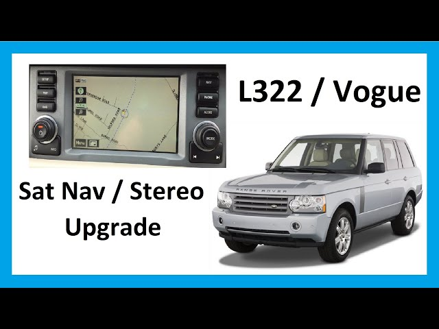 How to upgrade stereo / sat-nav Range Rover L322 / Vogue ...