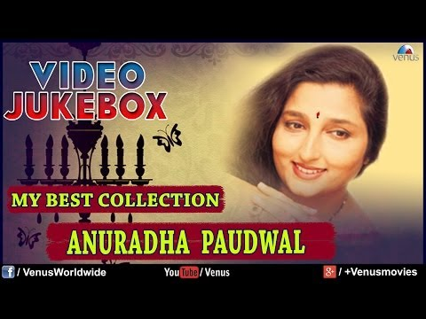 Anuradha Paudwal - My Best Collection Video Jukebox