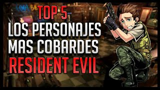 TOP 5: Personajes cobardes en Resident Evil
