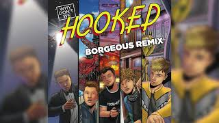 Why Don't We - Hooked (Borgeous Remix) [Official Audio]
