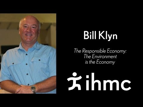 Bill Klyn: The Responsible Economy - The Environment is the Economy