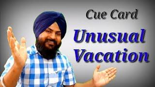 Describe an unusual vacation you had