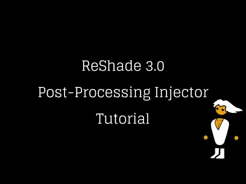 ReShade 3.0 Post-Processing Injector Tutorial