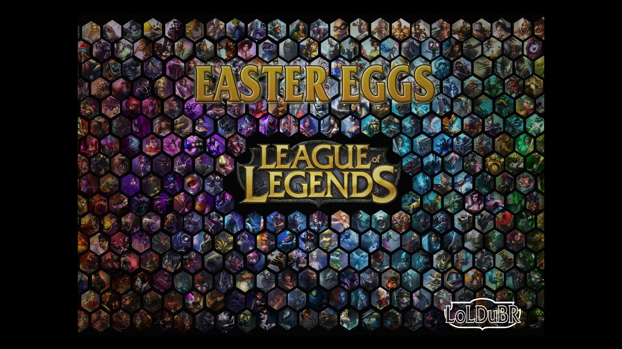 League of Legends Easter Eggs League of Legends Easter Eggs