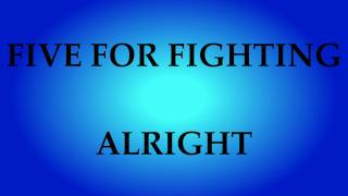 Watch Five For Fighting Alright video
