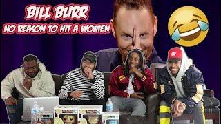 Bill Burr - No Reason To Hit A Women REACTION/REVIEW