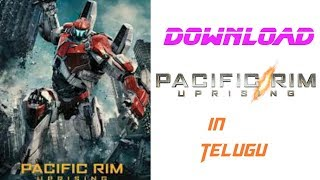 How to download Pacific Rim uprising full movie Telugu dubbed download