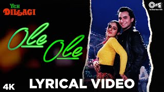 Ole Ole Lyrical Song Video  Yeh Dillagi  Saif Ali