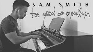 Download Lagu Sam Smith - Too Good At Goodbyes (piano cover by Ducci) Gratis STAFABAND