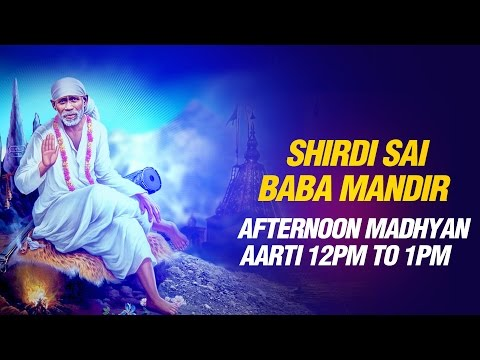 Shree Shirdi Sai Baba Afternoon Aarti 12Pm To 1Pm