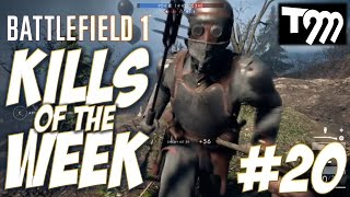 Battlefield 1 - KILLS OF THE WEEK #20