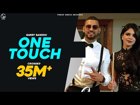 GARRY SANDHU ft ROACH KILLA| ONE TOUCH | FULL VIDEO SONG | FRESH MEDIA RECORDS