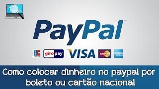 Como colocar credito no Paypal pelo boleto ou cartão nacional