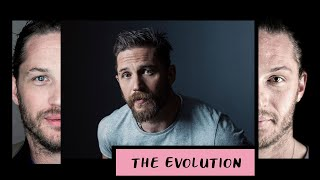 The Evolution Of Tom Hardy