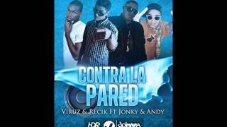 Contra La pared (Prod. By Enege) Viruz & Recik Ft Jonky Y Andy