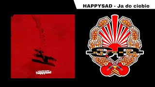 HAPPYSAD - Ja do ciebie [OFFICIAL AUDIO]