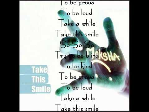 Moksha - Take This Smile