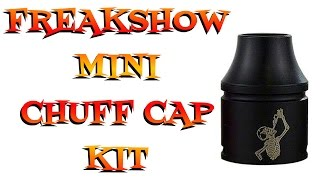 New Chuff Cap Kit For The Freakshow Mini By Wotofo