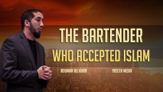 The Bartender Who Accepted Islam – Nouman Ali Khan – Yaseen Media