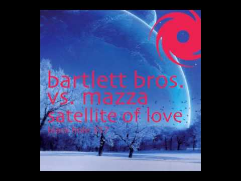 Bartlett Bros Vs. Mazza - Satellite Of Love (Claudia Cazacu Remix)