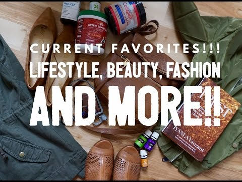 Current Favorites!!!! July/August Lifestyle, food, beauty, fashion