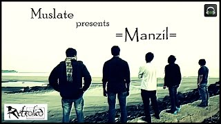 'Manzil' By Retrofied | Official Music Video | Latest Hindi Song 2015 | Muslate