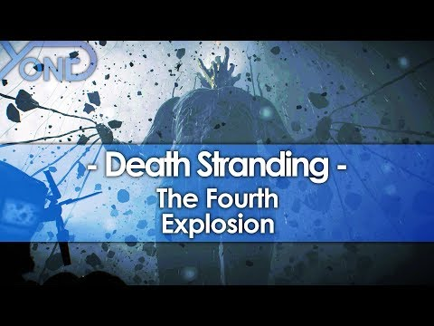 Death Stranding: The Fourth Explosion
