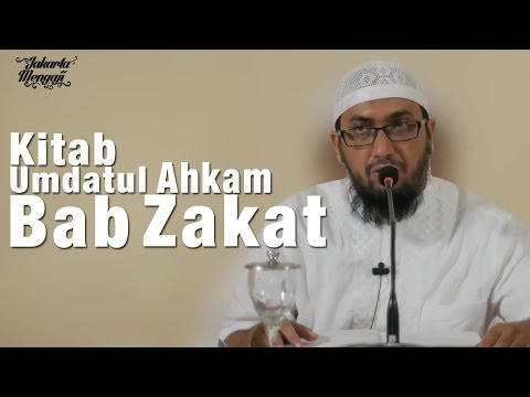 Kajian Kitab Umdatul Ahkam: Bab Zakat - Ustadz Azhar Khalid Bin Seff