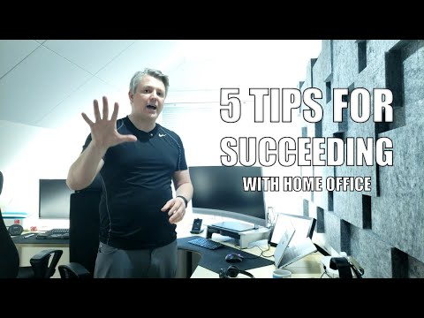 5 Tips for Succeeding with Home Office