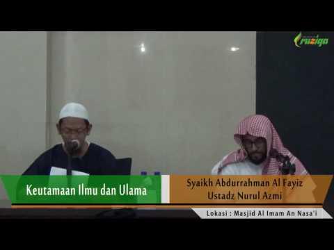 Syaikh Abdurrahman Al Fayiz - Keutamaan Ilmu dan Ulama