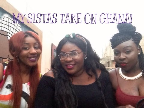 What did my sistas think of Ghana? Likes | Dislikes | Places to visit