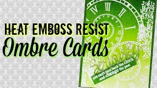 Heat Resist Embossed Ombre Cards