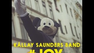 Kállay Saunders Band - #JOY