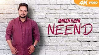 Neend | Full Video | Imran Khan | New Punjabi Songs 2018 | Latest Punjabi Songs 2018