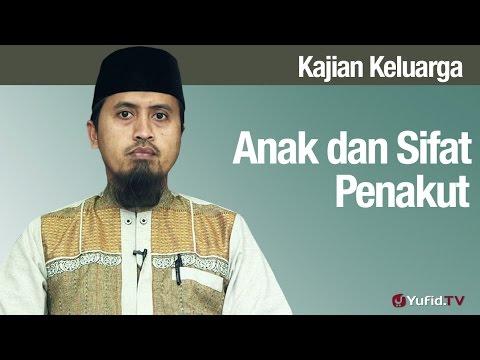 Fiqih Pendidikan Anak: Anak Dan Sifat Penakut - Ustadz Abdullah Zaen, MA