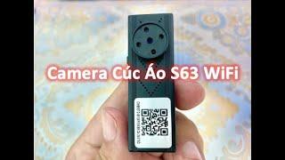 Camera Cúc Áo S63 || Công Nghệ Quay Lén Không Dây WiFi - A Huy: 0967420666 (ZALO)