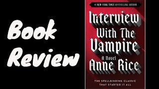 Book Review: Interview with the Vampire by Anne Rice